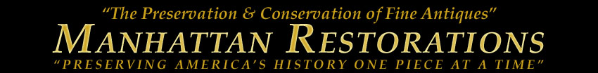 Manhattan Restorations- The Preservation of Fine Antiques